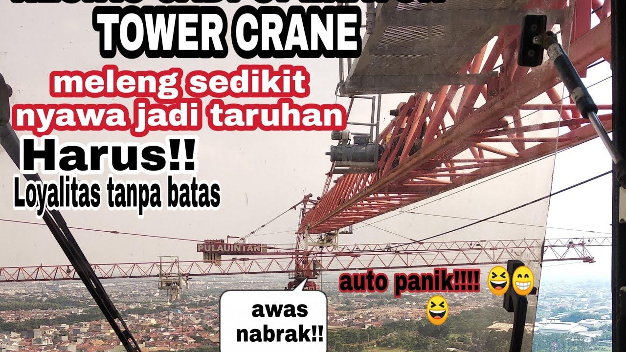 Resiko Kerja Jadi Operator Tower Crane Meleng Dikit Taruhannya Nyawa Youtube