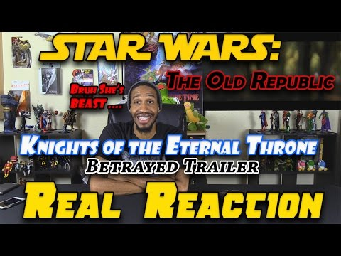 STAR WARS: The Old Republic....Knights of the Eternal Throne....Betrayed Trailer....Real Reaction