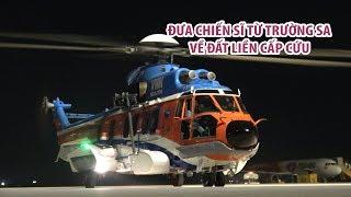 Dùng trực thăng đưa chiến sĩ từ Trường Sa về đất liền cấp cứu