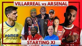 Villarreal vs Arsenal | Starting XI Live