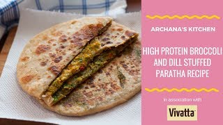 Broccoli and Dill Stuffed Paratha - Breakfast Recipes by Archana's Kitchen