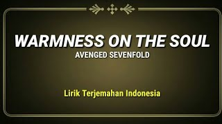 Warmness On The Soul - Avenged Sevenfold ( Lirik Terjemahan Indonesia )