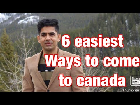 Six Easiest Ways To Come To Canada