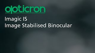 Opticron Imagic IS Binoculars Autumn 2019