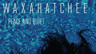 Waxahatchee - Peace and Quiet (Official Audio)