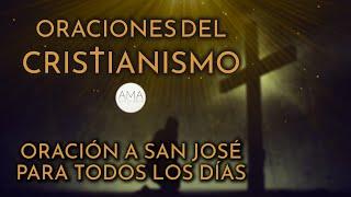 Oraciones del Cristianismo - Oración a San José para Todos los Días (Voz, Texto, Música e Imágenes)