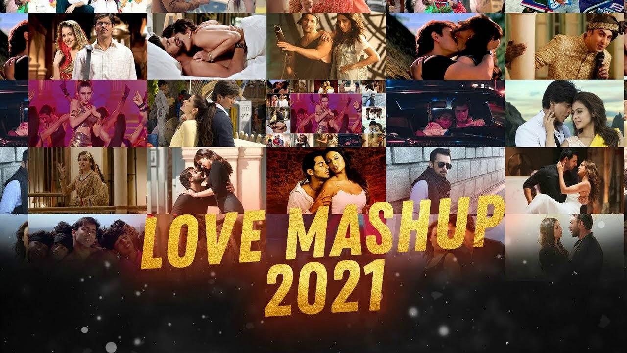 Hindi Mashup 2021 - Bollywood Mashup 2021 - The Love Mashup Songs 2021 - Hindi Love Songs 2021
