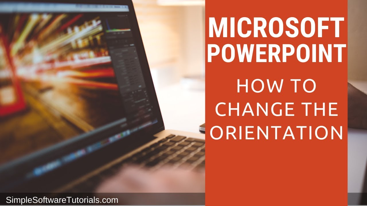 Tutorial: How to Change the Orientation in PowerPoint 2016 - YouTube