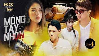 MÓNG TAY NHỌN - Tập 4 [FULL] | Ngọc Thanh Tâm, Duy Khánh, Anh Dũng, Kim Nhã, Kim Chi | Phim Tết 2020