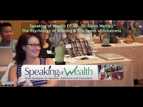 Speaking of Wealth EP 30 Dr. Denis Waitley: The Psychology of Winning & The Seeds of Greatness
