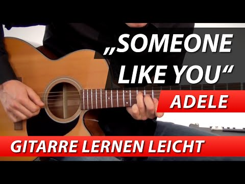 ★ ADELE ★ SOMEONE LIKE YOU ★ Gitarre Lernen Tutorial Leichte Version