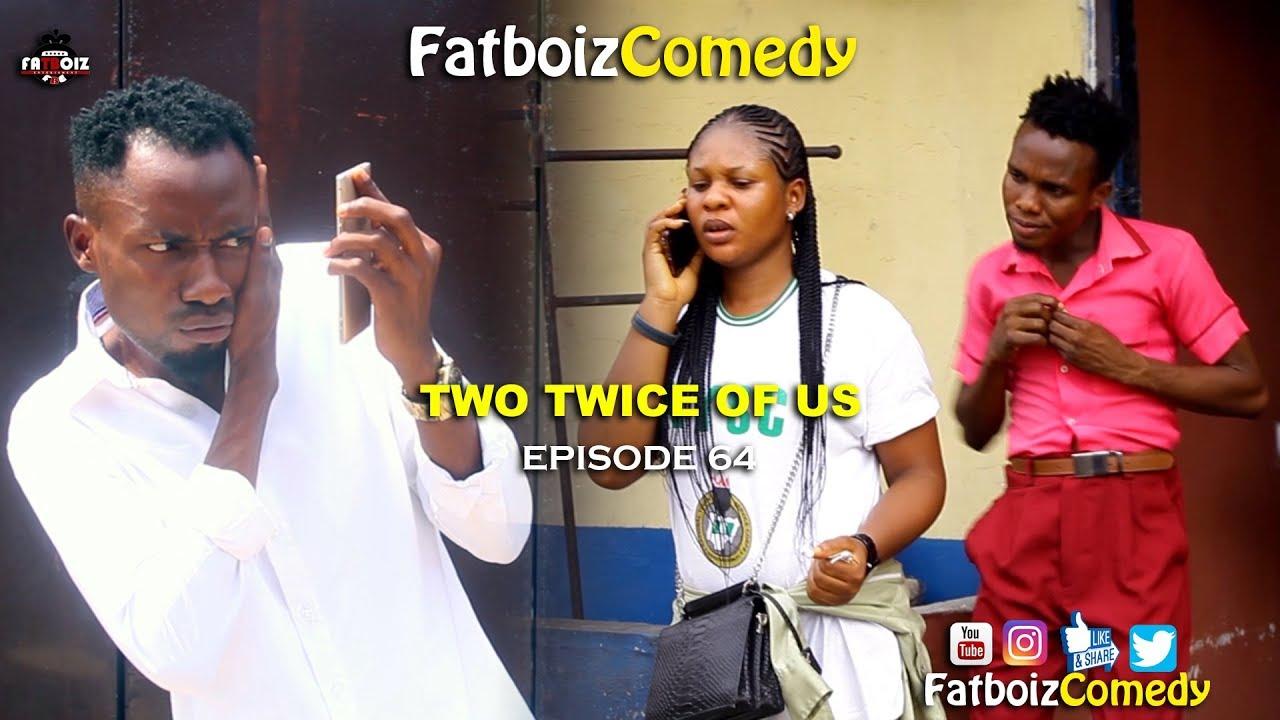 TWO TWICE OF US (FATBOIZ COMEDY EP 64)