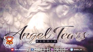 Badblood - Live Yuh Dreams [Angel Tears Riddim] June 2019