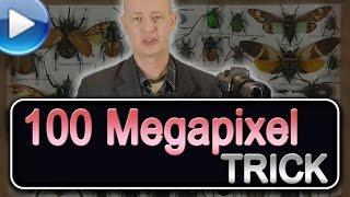 Der 100 Megapixel Trick - funktioniert mit jeder Kamera!