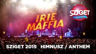 Irie Maffia - Easy As One Two Three / SZIGET Himnusz 2015