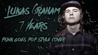 Lukas Graham - 7 Years [Band: Living In Fiction] (Punk Goes Pop Style Cover)