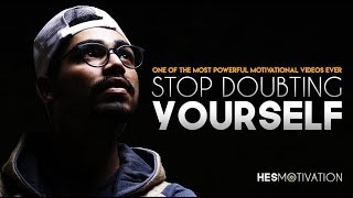 STOP DOUBTING YOURSELF - Best Motivational Video