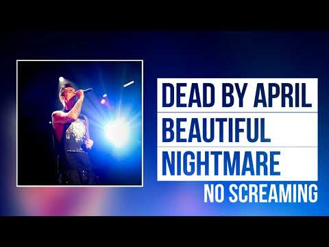 Dead By April - Beautiful Nightmare (No Screaming)