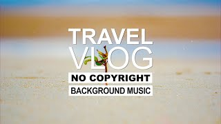MusicbyAden - Breeze (Travel Vlog Background Music) [Free To Use Music]