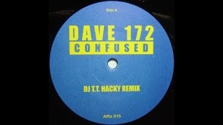 Dave 172 - Confused (DJ T.T. Hacky Remix) (Trance 2002)