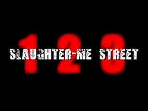 123 slaughter me street download