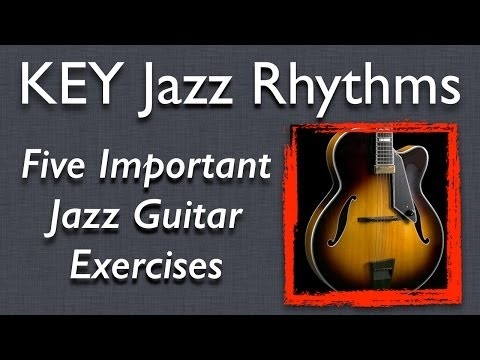 How to Play Basic Rhythm Jazz Guitar: Five Key Jazz Rhythms, Improve your timing! Jazz Guitar Lesson