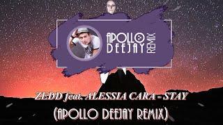 ZEDD Feat ALESSIA CARA STAY APOLLO DEEJAY REMIX