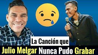 """La Canción Más Hermosa e importante que """"JULIO MELGAR"""" no Pudo Grabar"""