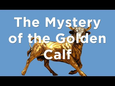 The Mystery Of The Golden Calf