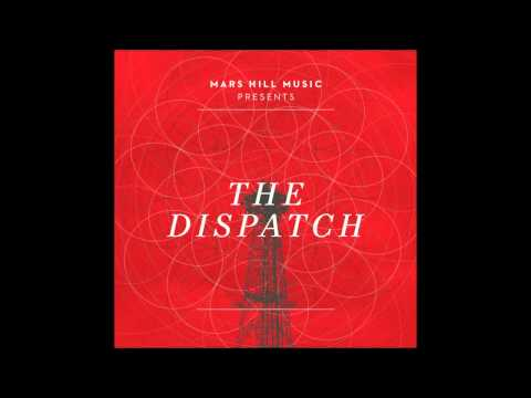 The Dispatch - How Deep the Father's Love