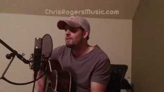 Kiss You Tonight - David Nail cover by Chris Rogers