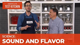 Dan Souza Explains the Impact of Sound on the Flavor of Food