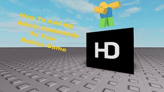 How To Add HD Admin Commands To Your Roblox Game