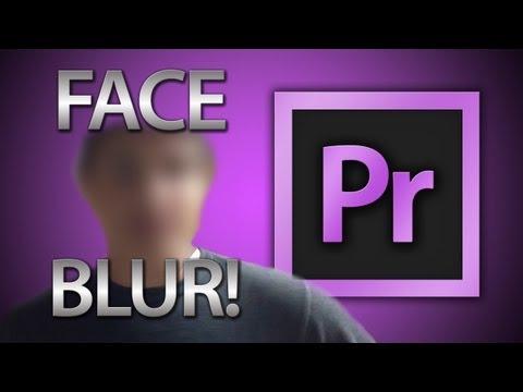 Blur a Face using Premiere Pro CS6