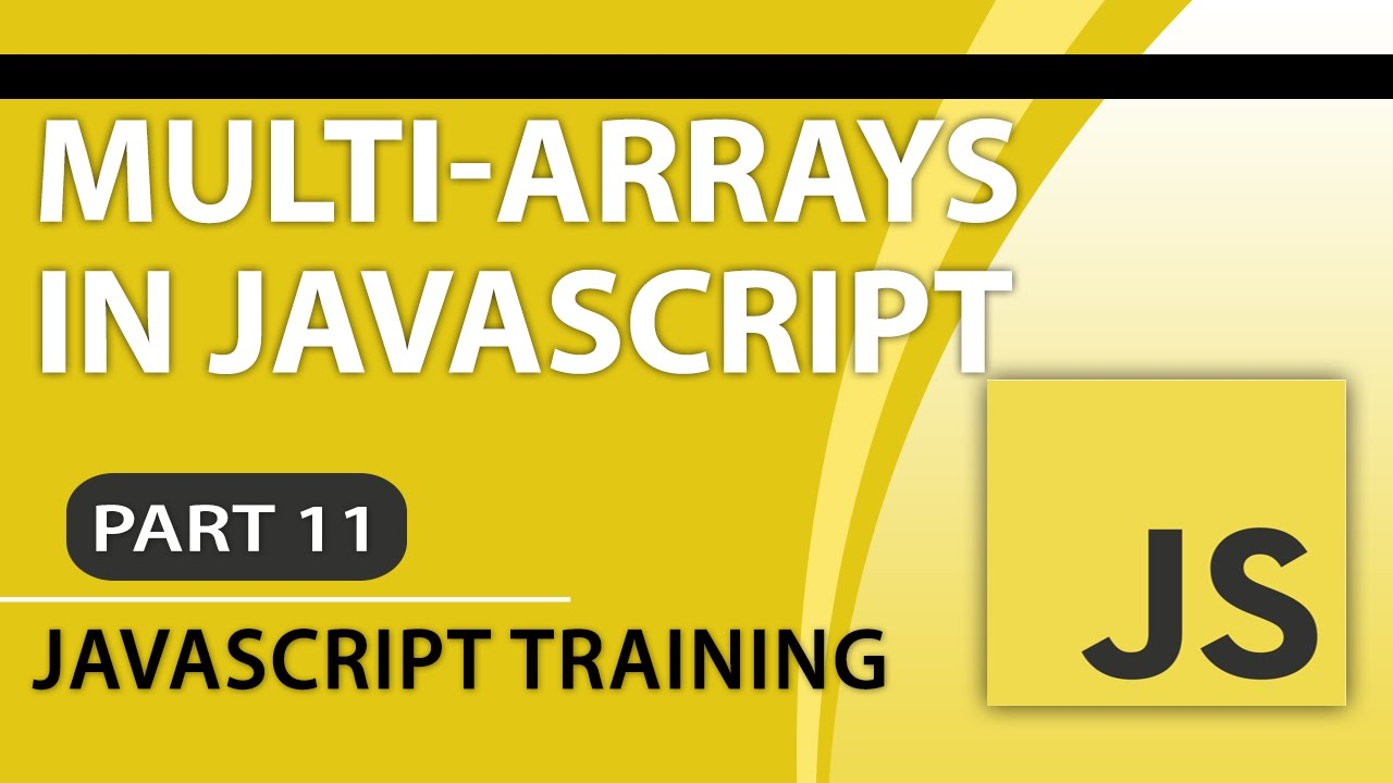 JavaScript Tutorials for Beginners - Part 11 - How to Code Multidimensional  Arrays Using JavaScript
