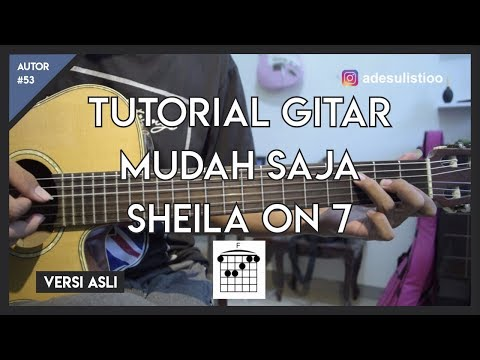 Tutorial Gitar ( MUDAH SAJA - SHEILA ON 7 ) CHORD, PETIKAN, GENJRENGAN LENGKAP!