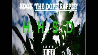 KDOH The Dope Rapper - Look What I've Done (Show Me Love)