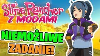 SLIME RANCHER Z MODAMI! #05 - Niemożliwe zadanie!