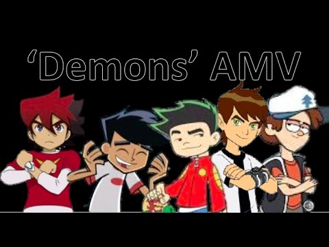 'Demons' AMV: ben10, Danny Phantom, Gurren Nash, Dipper Pines, Jake Long
