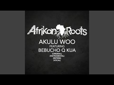 Akulu Woo (feat. Bebucho Q Kua) (Reprise) Mp3