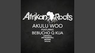 Akulu Woo (feat. Bebucho Q Kua) (Reprise)