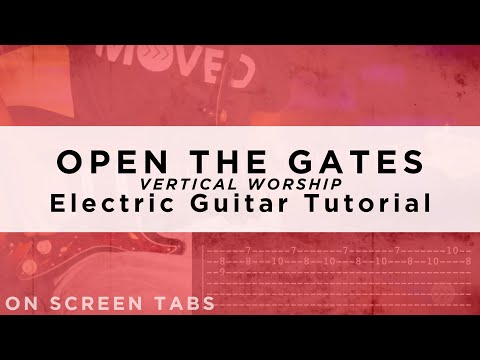 Open the Gates (Vertical Worship) Electric Guitar Tutorial w/ Tabs