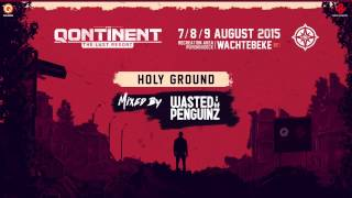 The Qontinent - The Last Resort | Holy Ground mixed by Wasted Penguinz