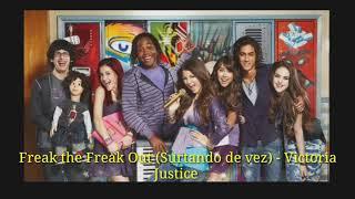 Freak the Freak Out {Surtando de Vez} - Brilhante Victoria.