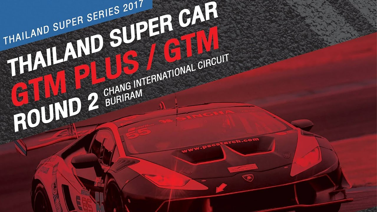 TH Super Car GTM & TH Super Car GTM Plus Rd.2 | Chang International Circuit , Buriram