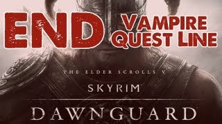 Skyrim: Dawnguard DLC Walkthrough: ENDING Vampire Quest Line - Kinkred Judgment w/commentary
