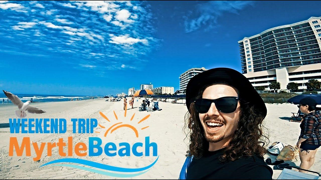 Myrtle Beach Weekend Trip!!
