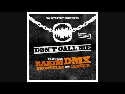 Rakim & DMX - Don't Call Me(Ft.Shontelle & Aleks D.)