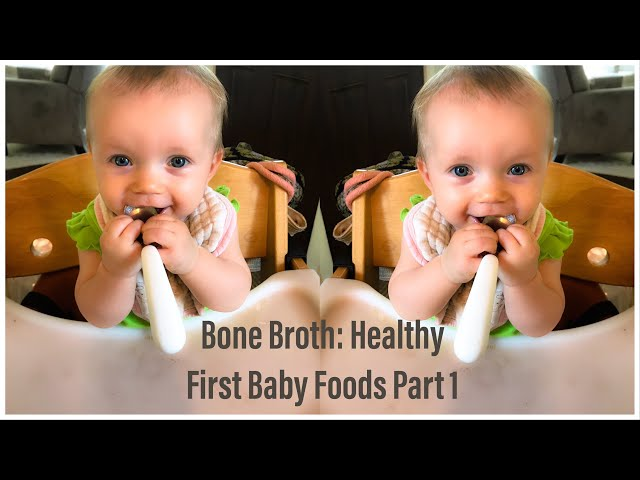 Part 1 Feeding Baby Healthy First Foods: Homemade Bone Broth