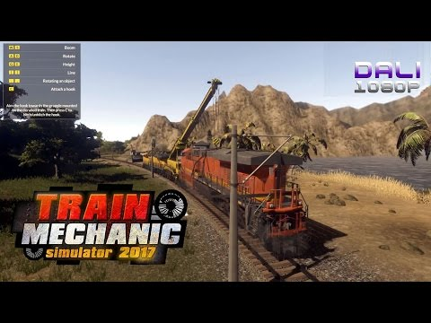 Train Mechanic Simulator 2017 PC Gameplay 1080p 60fps